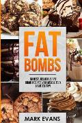 Fat Bombs: 60 Best, Delicious Fat Bomb Recipes You Absolutely Have to Try! (Volume 1)