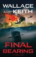 Final Bearing: A Hunter Killer Novel