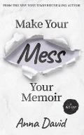 Make Your Mess Your Memoir