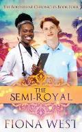 The Semi-Royal