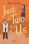 Just the Two of Us, Book 1