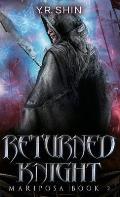 Returned Knight (Mariposa Book 2)