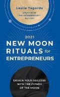 New Moon Rituals for Entrepreneurs (2021)