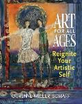 Art for All Ages: Reignite Your Artistic Self