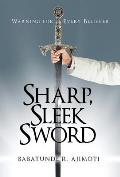 Sharp, Sleek Sword: Warning for Every Believer