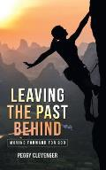 Leaving the Past Behind: Moving Forward for God