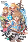 Suppose a Kid from the Last Dungeon Boonies Moved to a Starter Town, Vol. 2 (Light Novel)