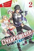 The Hero Is Overpowered But Overly Cautious, Vol. 2 (Light Novel)