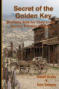 Secret of the Golden Key: Brothers flee for their lives across frontier Kansas