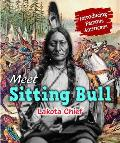 Meet Sitting Bull: Lakota Chief