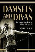 Damsels and Divas: European Stardom in Silent Hollywood