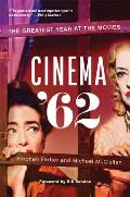 Cinema '62: The Greatest Year at the Movies