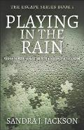 Playing In The Rain: When All That Matters Is Freedom