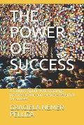 The Power of Success: A complete guide with teachings, practice actions and exercises essential for success.