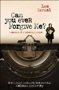 Can You Ever Forgive Me Memoirs of a Literary Forger
