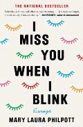 I Miss You When I Blink Essays