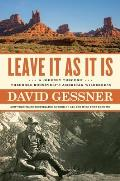 Leave It As It Is A Journey Through Theodore Roosevelts American Wilderness