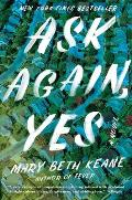 Ask Again Yes A Novel