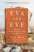 Eva and Eve: A Search for My Mother's Lost Childhood and What a War Left Behind
