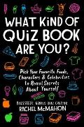 What Kind of Quiz Book Are You?: Pick Your Favorite Foods, Characters, and Celebrities to Reveal Secrets about Yourself