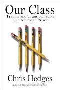 Our Class: Trauma and Transformation in an American Prison