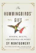 The Hummingbird's Gift: Wonder, Beauty, and Renewal on Wings