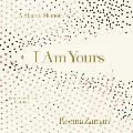 I Am Yours: A Shared Memoir