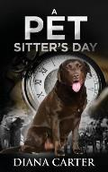 A Pet Sitter's Day
