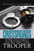Crossroads: Conflicted Journey of a New Jersey State Trooper