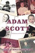 Adam Scott: A Life of Endurance and the Will to Live