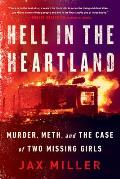 Hell in the Heartland Murder Meth & the Case of Two Missing Girls