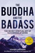 Buddha & the Badass The Secret Spiritual Art of Succeeding at Work