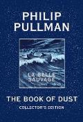 Book of Dust La Belle Sauvage Collectors Edition Book of Dust Volume 1