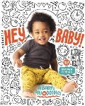 Hey, Baby!: A Baby's Day in Doodles