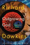 Outgrowing God A Beginners Guide