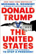 Donald Trump V the United States Inside the Struggle to Stop a President