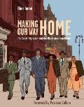 Making Our Way Home The Great Migration & the Black American Dream