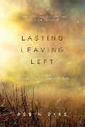Lasting, Leaving, Left
