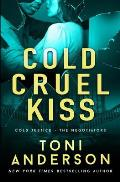 Cold Cruel Kiss: A heart-stopping and addictive romantic thriller