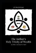 The Author's Holy Trinity of Wealth: Action * Thought * Faith