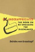 Mistakenly Underappreciated: Re-engaging the Disengaged