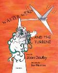 Walter Wind and the Turbine