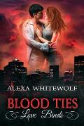 Blood Ties, Love Binds: A Second Chances Romance Suspense Novel