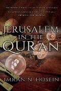 Jerusalem in the Qur'an: An Islamic View of the Destiny of Jerusalem