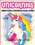 Unicornios Libro Para Colorear Para Ni?os Edades 4-8: M?s de 40 divertidas y hermosas ilustraciones de unicornios que crean horas de diversi?n (Ideas