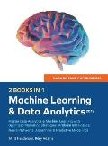 Data Science for Business 2019 (2 BOOKS IN 1): Master Data Analytics & Machine Learning with Optimized Marketing Strategies (Artificial Intelligence,