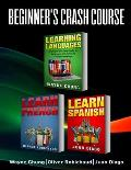 Learn French, Learn Spanish: Language Learning Course! 3 Books in 1 A Simple and Easy Guide for Beginners to Learn any Foreign Language Plus Learn