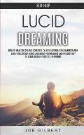 Self Help: Lucid Dreaming: How to Make Big Dreams Your Reality With Supernatural Manifestation And Visualization Magic and Boost