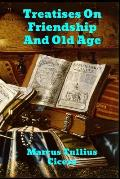 Treatises on Friendship and Old Age
