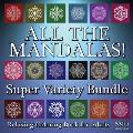 All The Mandalas! Super Variety Bundle: Relaxing Coloring Book for Adults